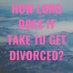 How long does it take to get divorced